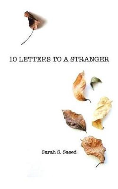 10 Letters to a Stranger - Sarah S Saeed