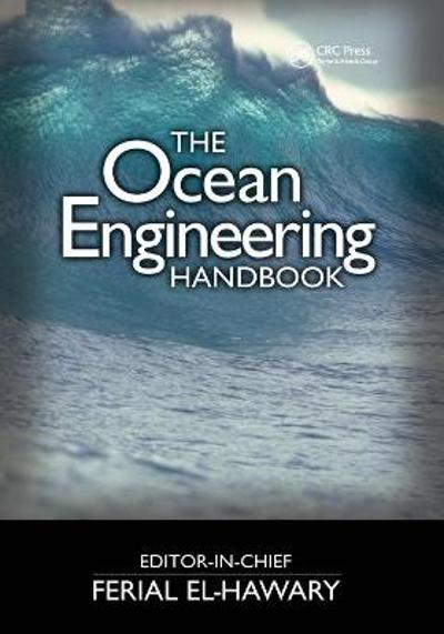 The Ocean Engineering Handbook - Ferial El-Hawary