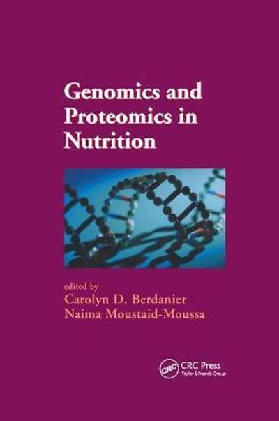 Genomics and Proteomics in Nutrition - Carolyn D. Berdanier