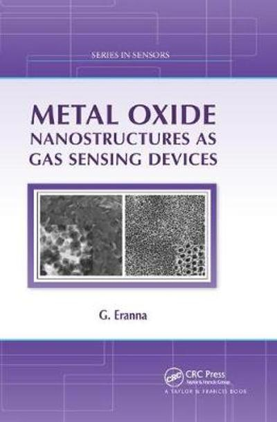 Metal Oxide Nanostructures as Gas Sensing Devices - G. Eranna
