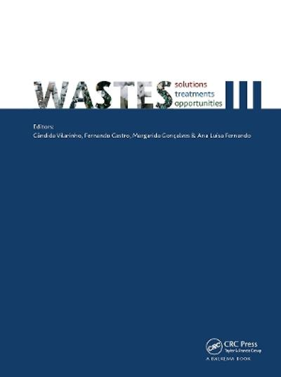 Wastes: Solutions, Treatments and Opportunities III - Candida Vilarinho