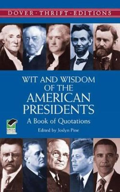 Wit and Wisdom of the American Presidents - Joselyn Pine
