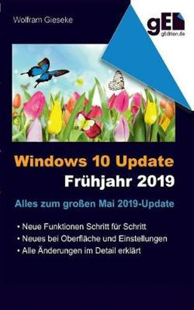 Windows 10 Update - Fr hjahr 2019 - Wolfram Gieseke
