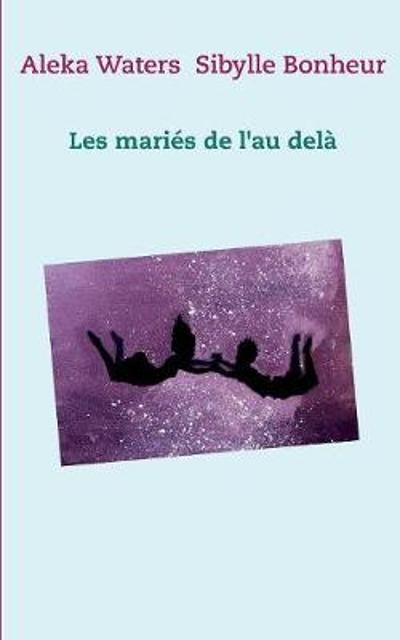 Les maries de l'au dela - Aleka Waters