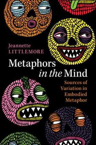 Metaphors in the Mind - Jeannette Littlemore