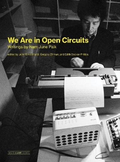 We Are in Open Circuits - Nam June Paik
