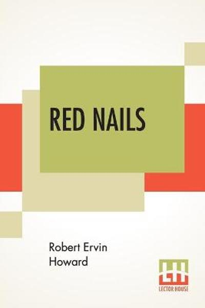 Red Nails - Robert Ervin Howard
