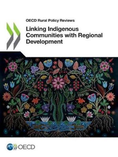 Linking indigenous communities with regional development - Organisation for Economic Co-operation and Development