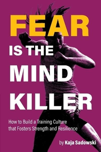 Fear is the Mind Killer - Kaja Sadowski