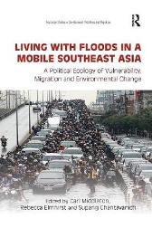 Living with Floods in a Mobile Southeast Asia - Carl Middleton Rebecca Elmhirst Supang Chantavanich