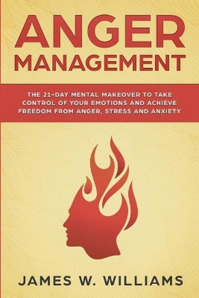 Anger Management - James W Williams