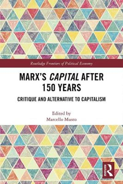 Marx's Capital after 150 Years - Marcello Musto