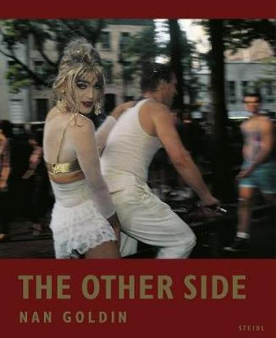 Nan Goldin: The Other Side - Nan Goldin