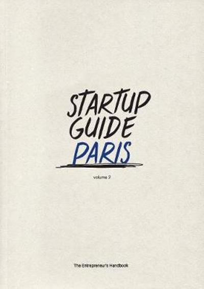 Startup Guide Paris Vol.2 - Startup Guide