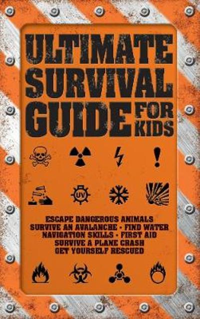 Ultimate Survival Guide for Kids - Rob Colson