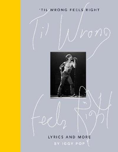 'Til Wrong Feels Right - Iggy Pop