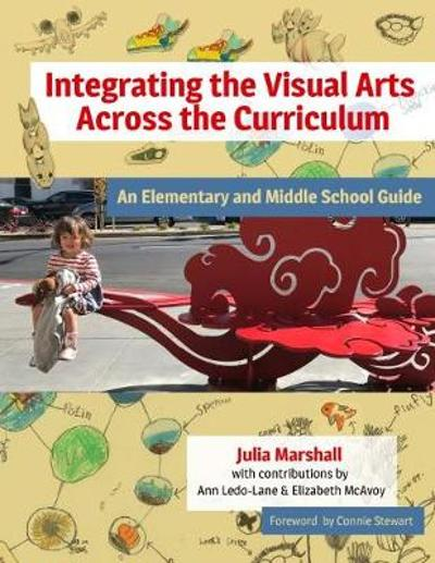Integrating the Visual Arts Across the Curriculum - Julia Marshall