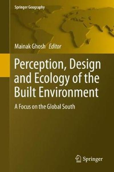 Perception, Design and Ecology of the Built Environment - Mainak Ghosh