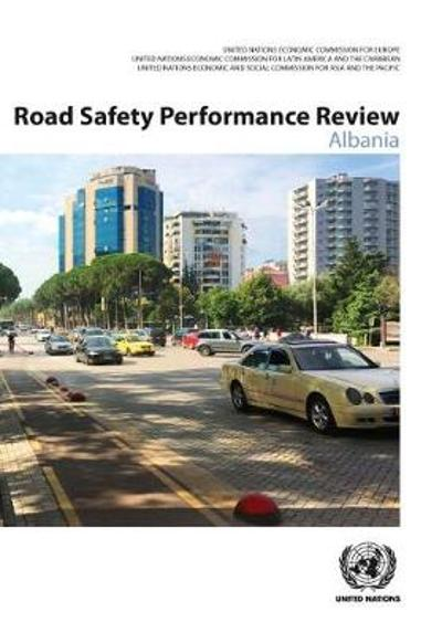 Road Safety Performance Review - Albania - United Nations Publications
