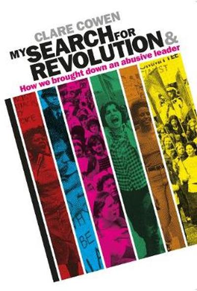 My Search for Revolution - Clare Cowen