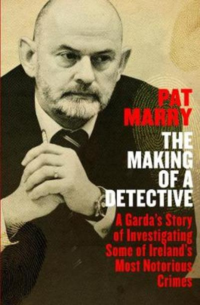 The Making of a Detective - Pat Marry