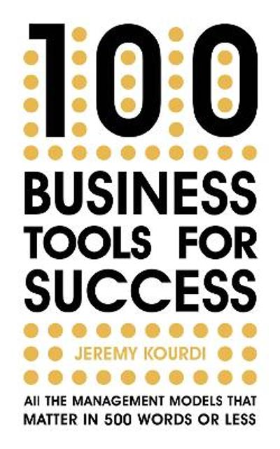 100 Business Tools For Success - Jeremy Kourdi
