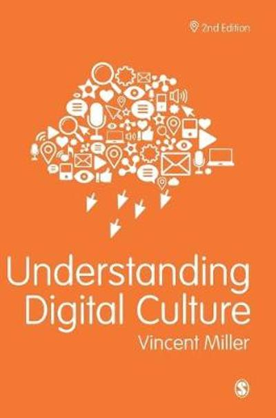 Understanding Digital Culture - Vincent Miller