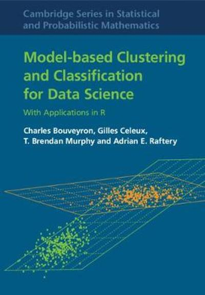 Model-Based Clustering and Classification for Data Science - Charles Bouveyron