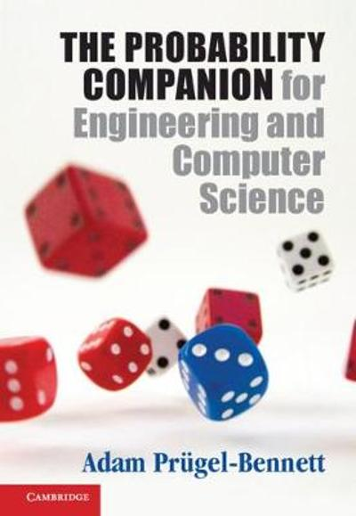 The Probability Companion for Engineering and Computer Science - Adam Prugel-Bennett