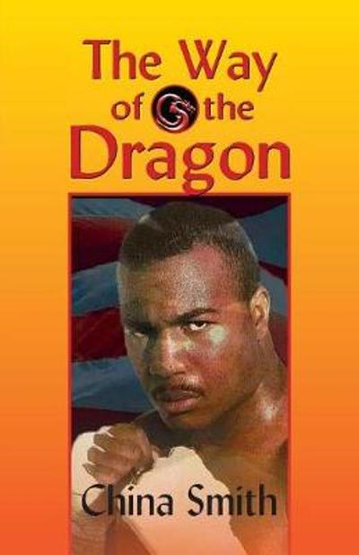 The Way of the Dragon - China Smith