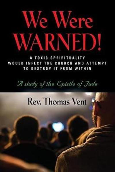 We Were Warned! - REV Thomas Vent