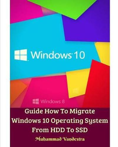 Guide How To Migrate Windows 10 Operating System From HDD To SSD - Muhammad Vandestra