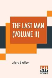 The Last Man (Volume II) - Mary Shelley