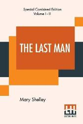 The Last Man (Complete) - Mary Shelley