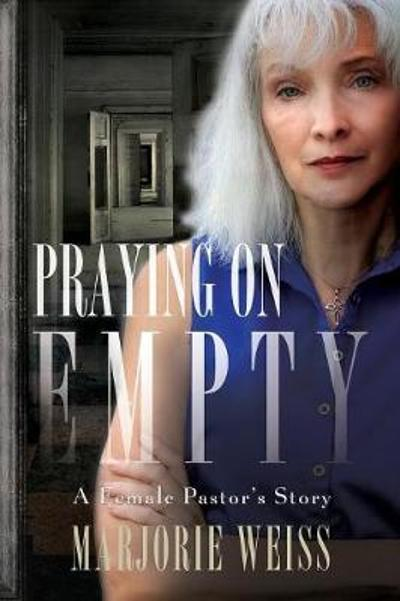Praying on Empty - Marjorie Weiss