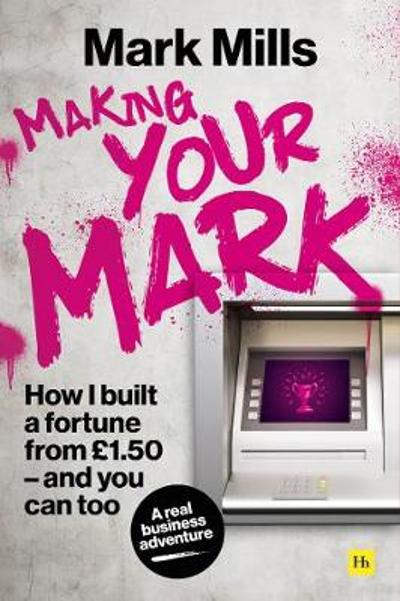Making Your Mark - Mark Mills