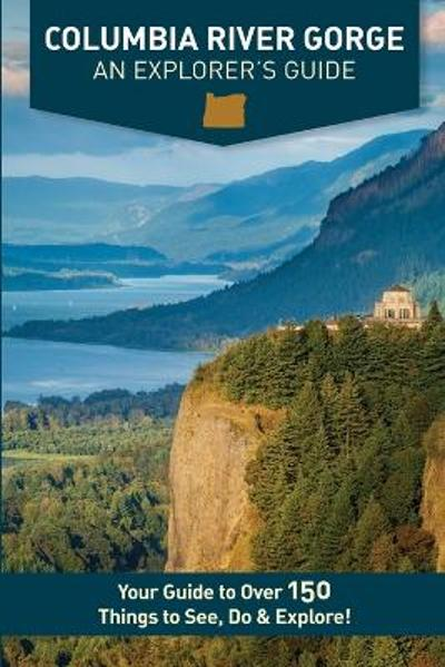 Columbia River Gorge - An Explorer's Guide - Mike Westby