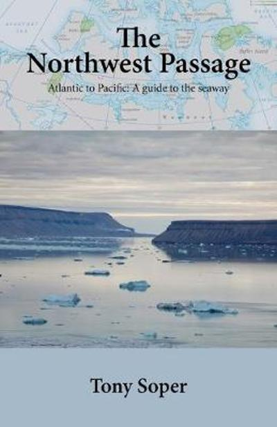 The Northwest Passage - Tony Soper