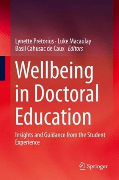 Wellbeing in Doctoral Education - Lynette Pretorius