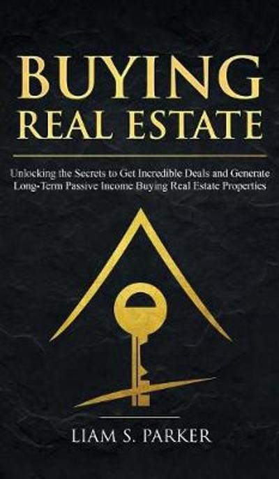 Buying Real Estate - Liam S Parker