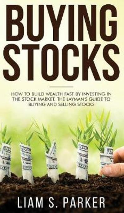 Buying Stocks - Liam S Parker