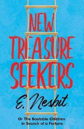 New Treasure Seekers - Or The Bastable Children in Search of a Fortune - E Nesbit Gordon Browne Lewis Baumer