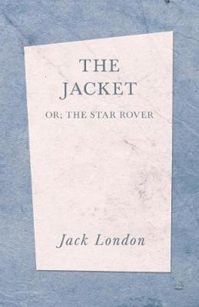 The Jacket (The Star Rover) - Jack London