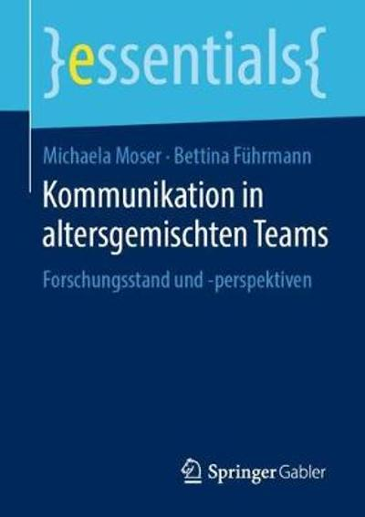 Kommunikation in Altersgemischten Teams - Michaela Moser