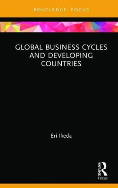 Global Business Cycles and Developing Countries - Eri Ikeda