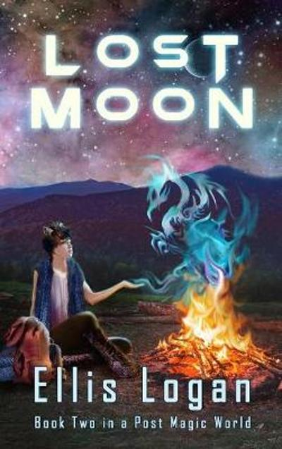 Lost Moon - Book Two in a Post Magic World - Ellis Logan