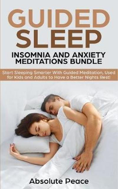 Guided Sleep, Insomnia and Anxiety Meditations Bundle - Absolute Peace