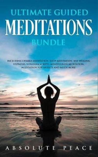 Ultimate Guided Meditations Bundle - Absolute Peace
