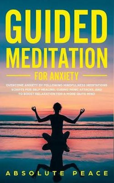 Guided Meditation For Anxiety - Absolute Peace