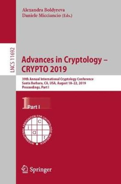 Advances in Cryptology - CRYPTO 2019 - Alexandra Boldyreva